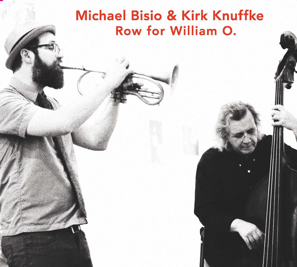 Album Review: Michael Bisio/Kirk Knuffke – Row for William O.