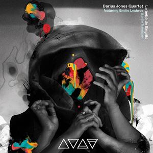 Album Review: Darius Jones Quartet – Le Bebe de Brigitte