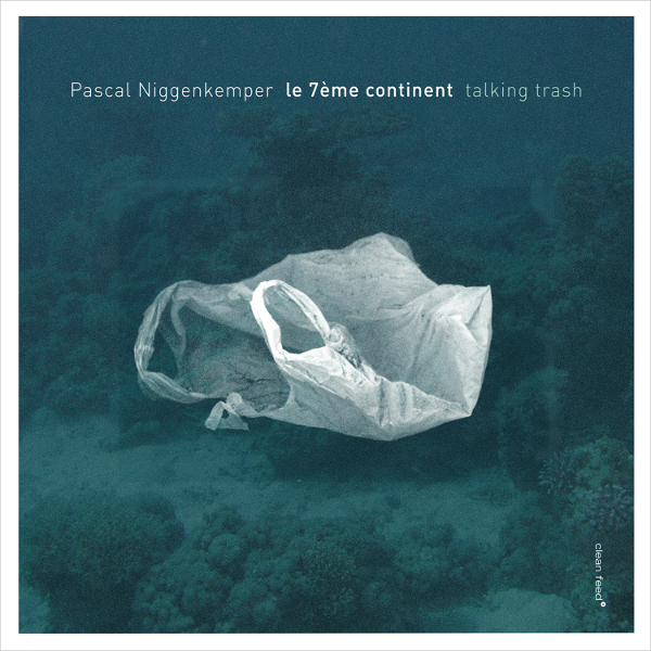 Review: Pascal Niggenkemper – Talking Trash