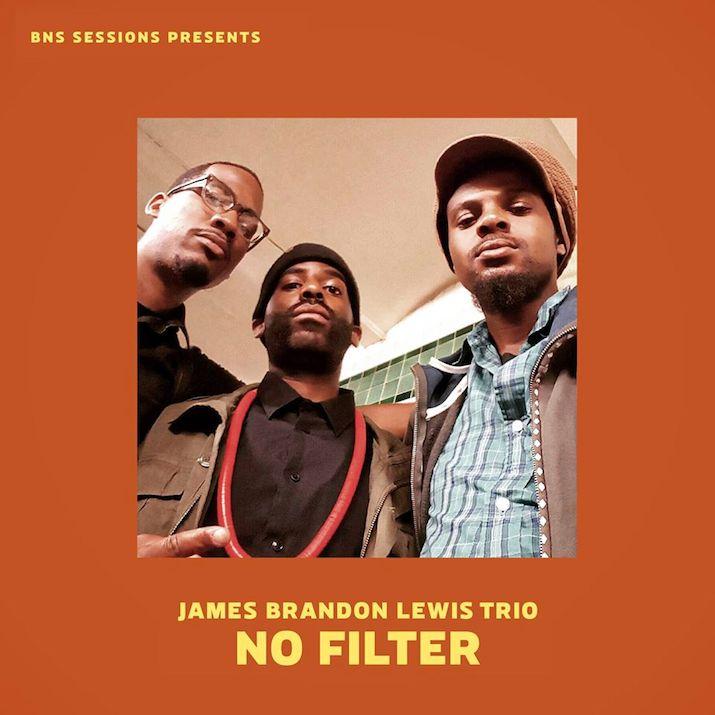 Review: James Brandon Lewis Trio – No Filter