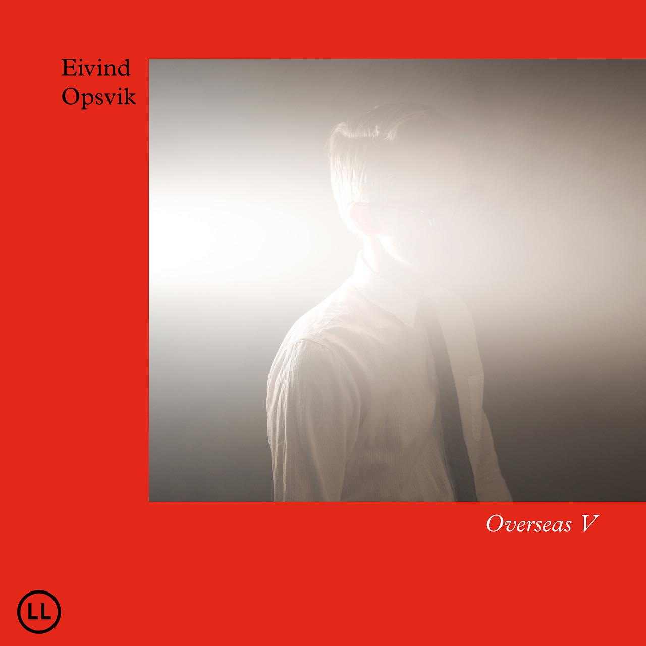 Review: Eivind Opsvik – Overseas V