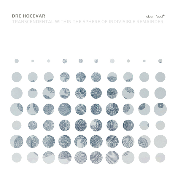 Review: Dre Hocevar – Transcendental within the Sphere of Indivisible Remainder