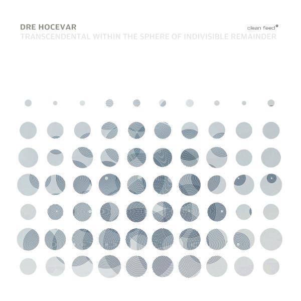 Review: Dre Hocevar – Transcendental within the Sphere of Indivisible Remainder