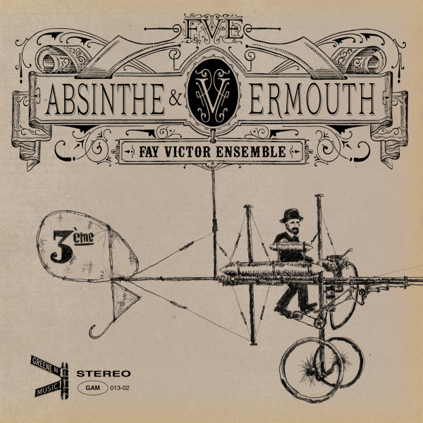 Asinthe & Vermouth By The Fay Victor Ensemble