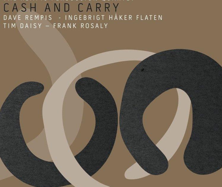 Review : Rempis Percussion Quartet – Cash And Carry
