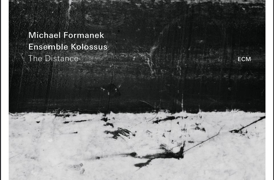 The Distance (2016) BY Michael Formanek & Ensemble Kolussus