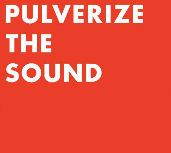 Pulverize The Sound (2015)