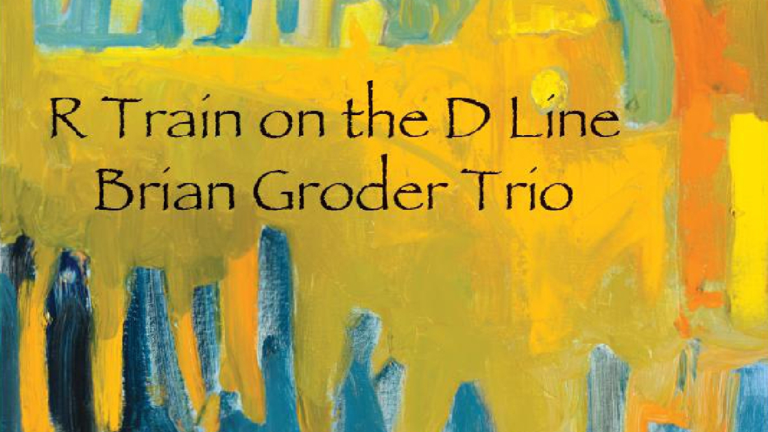 R Train On The D Line (2016) By Brian Groder Trio
