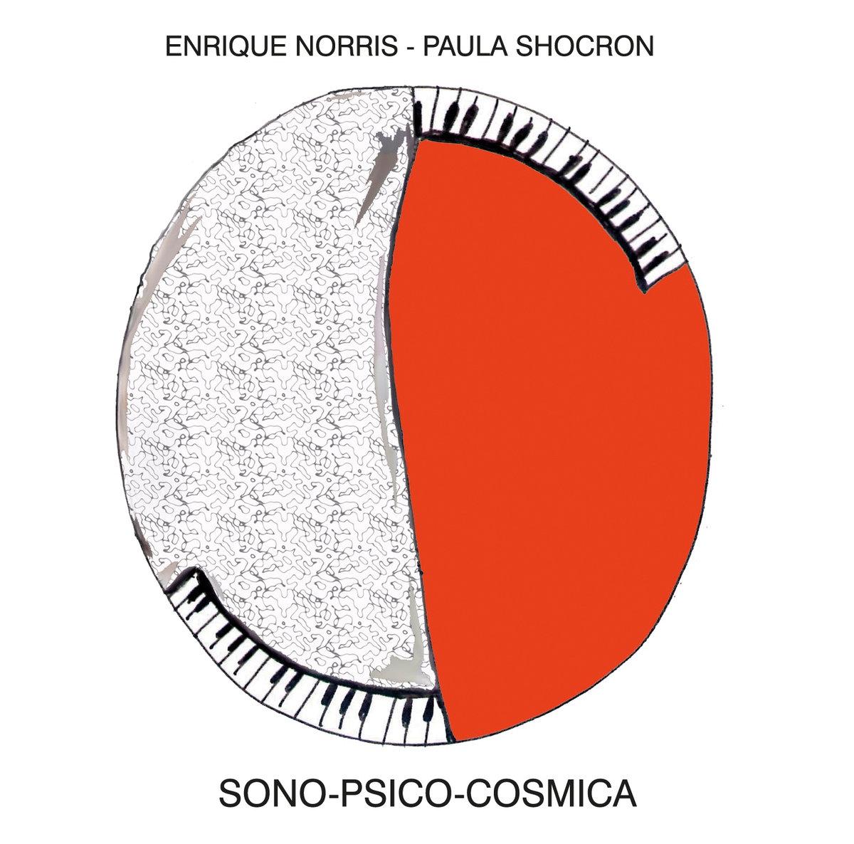 Review: Enrique Norris & Paula Shocron – Sono-Psico Cosmica