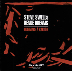 Hommage À Bartok (2016) By Steve Swell's Kende Dreams