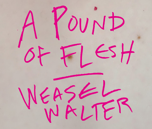 Review: Weasel Walter – A Pound of Flesh