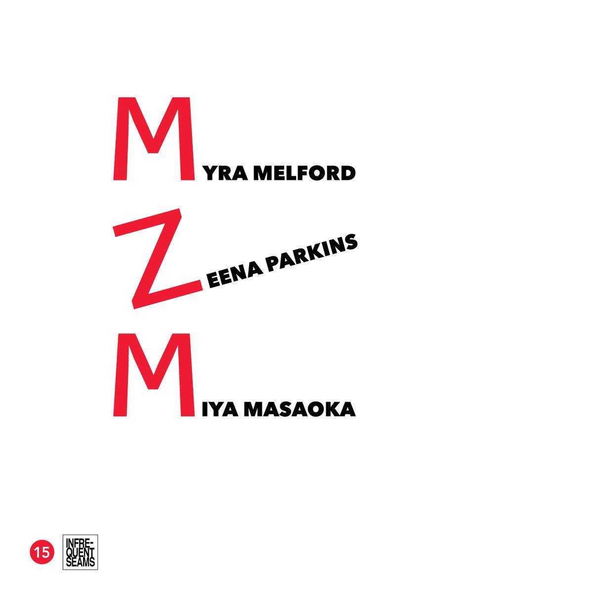 Review: Miya Masaoka, Zeena Parkins, and Myra Melford – MZM