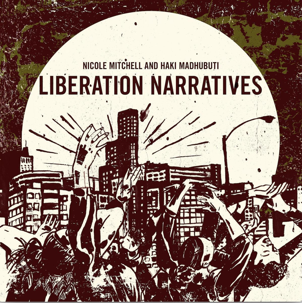 Review: Nicole Mitchell & Haki Madhubuti – Liberation Narratives