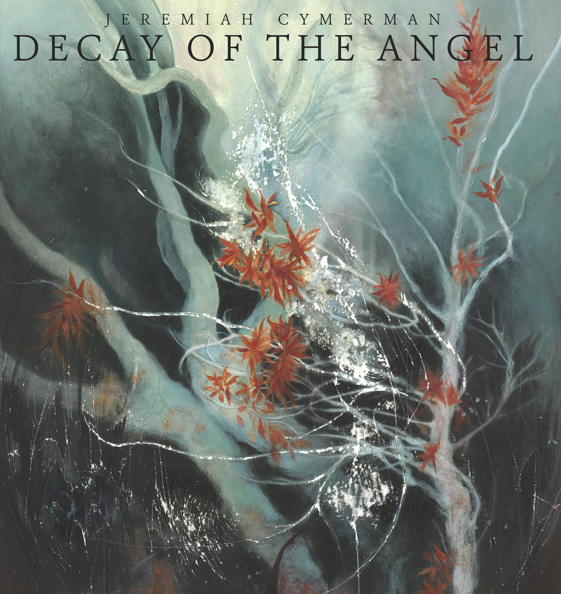 Review: Jeremiah Cymerman – Decay of the Angel