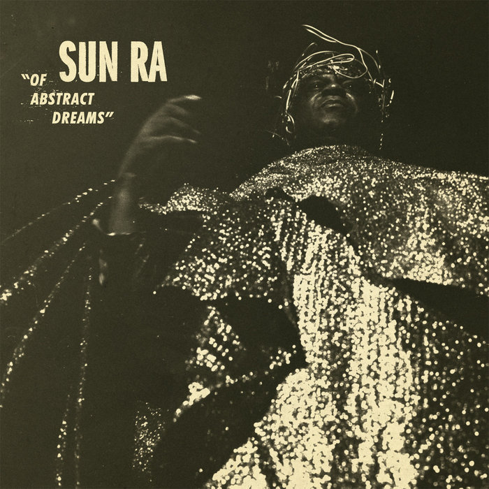 Review: Sun Ra – Of Abstract Dreams (Strut Records, 2018)