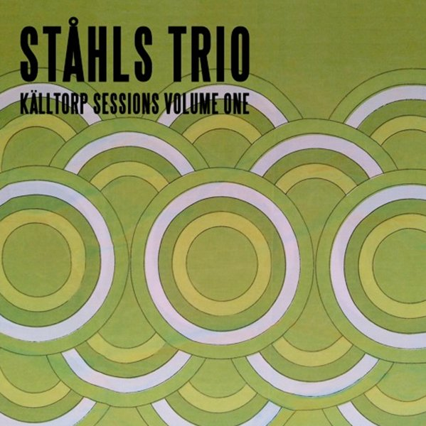 Review: Ståhls Trio – Källtorp Sessions, Vol. 1